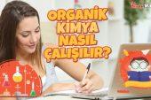 Organik Kimyaya Nasıl Çalışılır? Kaç Günde Biter? Hangi Kitaptan Çalışılmalı?