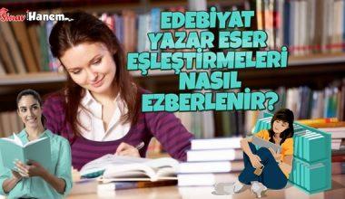 Edebiyat Yazar Eser Eşleştirmeleri Nasıl Ezberlenir?