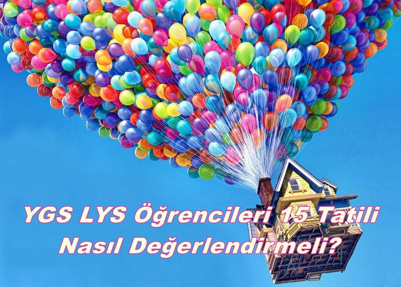 YGS, LYS Öğrencileri 15 Tatili Nasıl Değerlendirmeli?