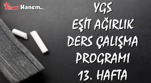 Ygs Eşit Ağırlık Tm Ders Çalışma Programı Hafta: 13