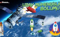 Uzay Mühendisliği Bölümü Puanları, İş İmkânları Ve Maaşları