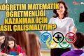 İlköğretim Matematik Öğretmenliği Kazanmak için Nasıl Çalışmalıyım? Kaç Net Gerekli?