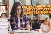Sayısal Öğrencileri YKS'ye (TYT – AYT) Nasıl Çalışmalı?