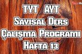 YKS (TYT – AYT) Sayısal (MF) Ders Çalışma Programı Hafta 13