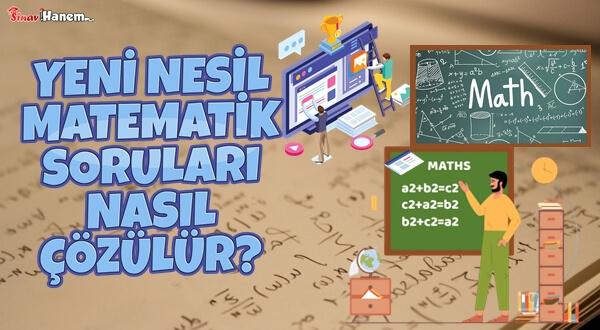 Yeni Nesil Matematik Soruları Nasıl Çözülür?